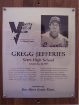 "Image of 2009.030.089 - Wood and acrylic plaque commemorating Gregg Jefferies of Serra High School who was inducted into the San Mateo County Sports Hall of Fame on May 22, 1997.  Plaque includes image of Jefferies and a brief biography:  ""Gregg Jefferies was a natural. As a young boy growing up in Millbrae, he became a mini-legend on Bay Area youth league diamonds. At Serra High in San Mateo, he was a state-caliber, multi-sport athlete who excelled in baseball and football. He signed a professional baseball contract after his senior year at Serra. A National League all-star, he has been a major league player for 11-seasons, competing for three National League teams: the Mets, Cardinals, and Phillies. He carried a career .296 batting average in the 1997 season."""