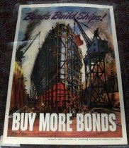 Image of 1982.150.005 - Bonds Build Ships- Buy More Bonds, 1943. The poster displays a big ship in a shipyard being worked on by some rigs on each of the ship's side.