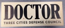 Image of 1982.192.003 - Three Cities Defense Council Doctor sign, c. 1942-1945. This sign is used by the Three Cities Defense Council to let residents and other civil defense volunteers know who are the doctors in the civil defense program. The purpose of this item is to have more efficiency and awareness in case of air raids and other mishaps on the home front in times of war.