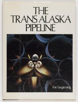 Image of The Trans Alaska Pipeline: The Beginning, 1975