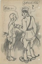 "Image of 2017.052.044 - Smoking? N-no Sir, c. 1917-1918. Pencil on off-white paper sketch depicts two men in uniform. The taller man on the right wears boots with spurs, a cross-body belt, and a cap, and points accusingly at the second man. His dialogue bubble asks ""SMOKING?"" The shorter man on the left, in a simpler uniform, hides a lit cigarette behind his back. His dialogue bubble stammers ""N-No sir."" There is dark, abstract shading in the background. The paper is three-hole-punched on the right."