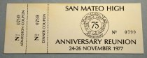 """Image of 1978.319.004A - Reunion Ticket, 1977. Ticket number 0799 for admission to and dinner for San Mateo High School's 75th Anniversary Reunion. Ticket is sturdy off-white paper. At the far left, separated by a dashed line and printed sideways, is the admission part of the ticket; beside it, separated by another dashed line, is the dinner part. The main portion, occupying the right two-thirds or so, is printed with """"SAN MATEO HIGH ANNIVERSARY REUNION"""", the ticket number, dates, and a circular 75th anniversary design with cursive script. On the back is a stamp from the San Mateo County Museum."""