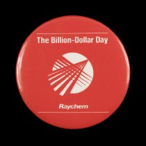 """Image of 2016.015.002.55 - Raychem Corporation Billion-Dollar Day Button, 1988. Circular pinback button commemorates Raychem's Billion-Dollar Day celebration on September 10, 1988 at Raychem Corporation headquarters in Menlo Park, California. The 2.125"""" diameter button has white text and graphics on a red background. A circular logo of overlapping parallel and radiating lines appears at center. A thin line border appears at top and bottom along with the text, """"The Billion-Dollar Day  /  Raychem."""""""
