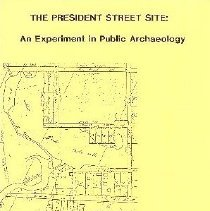 Image of The President Street Site:  An Experiment in Public Archaeology - Zierden, Martha A.