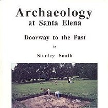 Image of Archaeology at Santa Elena:  Doorway to the Past - South, Stanley A.