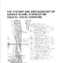Image of The History and Archaeology of Kiawah Island, Charleston County, South Carolina - Trinkley, Michael