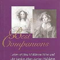 Image of Best Companions:  Letters of Eliza Middleton Fisher and Her Mother, Mary Hering Middleton, from Charleston, Philadelphia, and Newport, 1839-1846 - Fisher, Eliza Middleton, 1815-1890