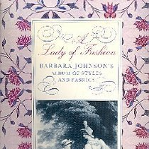 Image of A Lady of Fashion:  Barbara Johnson's Album of Styles and Fabrics - Rothstein, Natalie