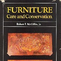 Image of Furniture Care and Conservation - McGiffin, Robert F., 1942-