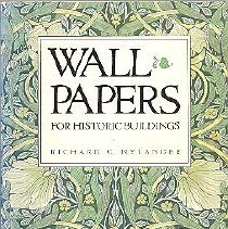 Image of Wallpapers for Historic Buildings:  A Guide to Selecting Reproduction Wallpapers - Nylander, Richard C.