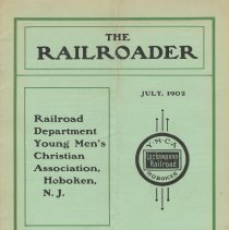Image of Railroader, The. Vol. XII, No. 6, July, 1902. Published by the Rail Road Department, Young Men's Christian Association, Hoboken, N.J. - Periodical
