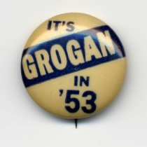 Image of Political campaign pin button: It's Grogan in '53. Hoboken, 1953. - Button, Political