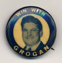 Image of Win With Grogan. Campaign button for John J. Grogan, Hoboken?, n.d., 1940s-early 1950s. - Button, Political
