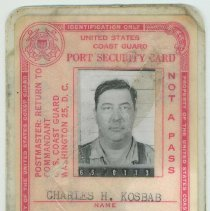 Image of Port Security Card issued by the the United States Coast Guard to Charles H. Kosbab, Rigger, Bethlehem Steel  Corp., June 1, 1962. - Card, identification