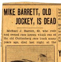 """Image of Newspaper clipping from album of article """"Mike Barrett, Old Jockey, is Dead"""" from unidentified newspaper, no date, ca. 1930-40. - Newspaper"""