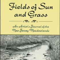 Image of Fields of Sun and Grass. An Artists Journal of the New Jersey Meadowlands. - Book