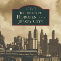 Image of Images of America: Railroads of Hoboken and Jersey City. - Book