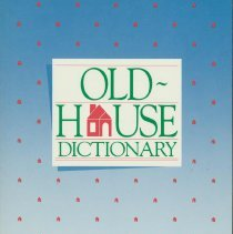 Image of Old House Dictionary, The: An Illustrated Guide to American Domestic Architecture (1600 -1940.) - Book