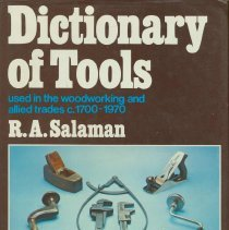 Image of Dictionary of Tools Used in the Woodworking and Allied Trades, c. 1700-1970. - Book