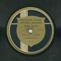 Image of Record: Old Folks at Home. By Stephen Foster. Sung by Elizabeth Spencer, soprano solo. - Record, phonograph