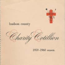 Image of Program: Hudson County Charity Cotillion, 1959-1960 Season; Benefit of St. Mary Hospital, Hoboken, N.J. Statler-Hilton Hotel, N.Y.C., Jan. 30, 1960. - Program