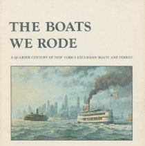 Image of Boats We Rode: A Quarter Century of New York's Excursion Boats and Ferries. The. - Book