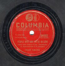 "Image of Record: ""People Will Say We're In Love."" Vocal by Frank Sinatra. With The Bobby Tucker Singers. Columbia Records. 78 rpm. No.36682 [CO33250]. - Record, Phonograph"