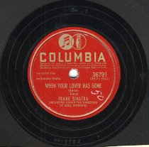 """Image of Record: """"When Your Lover Has Gone."""" Vocal by Frank Sinatra. Conducted By Axel Stordahl. Columbia Records. 78 rpm. No.36791[HCO1184]. - Record, Phonograph"""