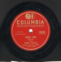 "Image of Record: ""Cradle Song."" Vocal by Frank Sinatra. Conducted by Axel Stordahl. Columbia Records. 78 rpm. No.36868[CO33933]. - Record, Phonograph"