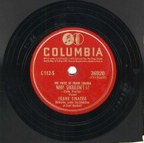 """Image of Record: """"Why Shouldn't I ?."""" Vocal by Frank Sinatra. Conducted by Axel Stordahl. Columbia Records. 78 rpm. No.36920 [CO35497]. - Record, Phonograph"""