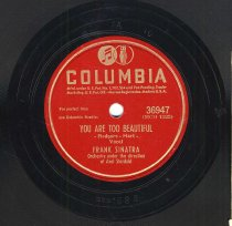 "Image of Record: ""You Are Too Beautiful"". Vocal by Frank Sinatra. Conducted by Axel Stordahl. Columbia Records. 78 rpm. No.36947 [HCO1522]. - Record, Phonograph"
