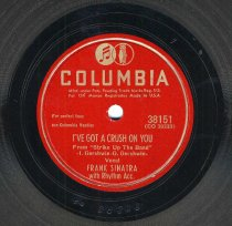 "Image of Record: ""I've Got A Crush On You."" Vocal by Frank Sinatra. Conducted by  Axel Stordahl. Columbia Records. 78 rpm. No.38151 [CO38333]. - Record, Phonograph"
