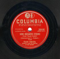 """Image of Record : """"Some Enchanted Evening."""" Vocal by Frank Sinatra. Conducted by Axel Stordahl. Columbia Records. 78 rpm. No.38446 [HCO3617]. - Record, Phonograph"""