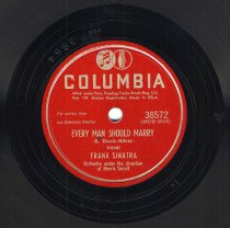 """Image of Record : """"Every Man Should Marry."""" Vocal by Frank Sinatra.Conducted by Morris Stoloff. Columbia Records. 78 rpm. No.38572 [HCO3854]. - Record, Phonograph"""