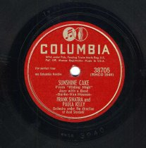 "Image of Record : ""Sunshine Cake."" Vocal by Frank Sinatra. With Paula Kelly. Conducted by Axel Stordahl. Columbia Records. 78 rpm. No.38705 [RHCO3940]. - Record, Phonograph"