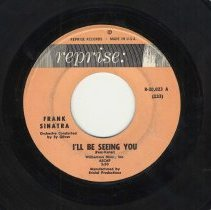 "Image of Record : ""I'll Be Seeing You."" Vocal by Frank Sinatra. Conducted by Sy Oliver. Reprise Records. 45 rpm. No.R-20,023 A [233]. - Record, Phonograph"