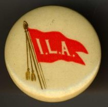 Image of Button pin with International Longshoremen's Association logo, no place, no date, ca. 1950. - Pin, Occupational