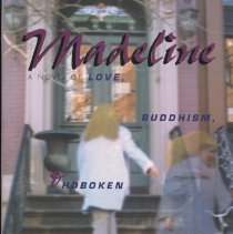 Image of Madeline. A Novel of Love, Buddhism, and Hoboken. - Book