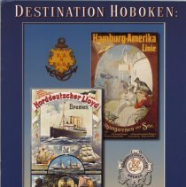 Image of Destination Hoboken: The Great Ocean Liners of Hamburg-American & North German Lloyd. An exhibition... 2002. - Pamphlet