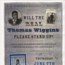 Image of Poster for performance: Will the Real Thomas Wiggins Please Stand Up!, Presented by the Hoboken Historical Museum, Hoboken, June 7, [2001]. - Poster