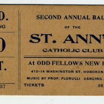Image of Printed ticket to the Second Annual Ball of the St. Ann's Catholic Club at Odd Fellows New Hall, 412-14 Washington St., Hoboken, Wed., Oct. 20, 1915. - Ticket