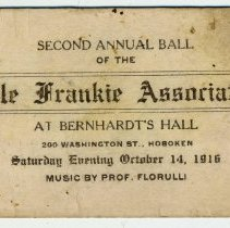 Image of Printed ticket to the Second Annual Ball of the Little Frankie Association at Bernhardt's Hall, 200 Washington St., Hoboken, Saturday, Oct. 14, 1916. - Ticket