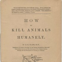 Image of How to Kill Animals Humanely. By D.D. Slade, M.D. Issued by Massachusetts Society for the Prevention of Cruelty to Animals, Boston, no date, ca. 1900. - Booklet