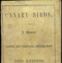 Image of Canary Birds. A Manual of Useful and Practical Information for Bird Keepers. - Book