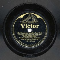 Image of Record: Oh Susanna [Stephen Foster] -Medley Fox Trot. The Great White Way Orchestra. Victor 19125. I0 inch 78 rpm [1923]. - Record, Phonograph