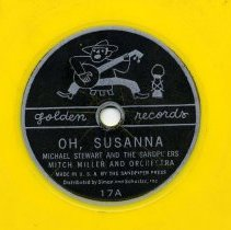 "Image of Record:  ""Oh Susanna."" By Stephen Foster. Michael Stewart and the Sandpipers with Mitch Miller and Orchestra. Golden Records 17. 6 inch 45 rpm. - Record, Phonograph"
