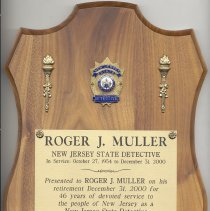 Image of Digital image of plaque presented to Roger J. Muller (Sr.) in 2000 upon retirement for 46 years of service as a New Jersey State Detective. - Print, Photographic
