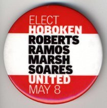 Image of Pin button: Elect Hoboken United, May 8. Roberts, Ramos, Marsh, Soares. Hoboken, [2001]. - Button, Political