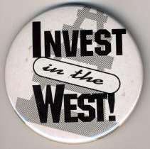 Image of Pin button: Invest in the West! [Hoboken?, no date, circa late 1990's.] - Button, Political