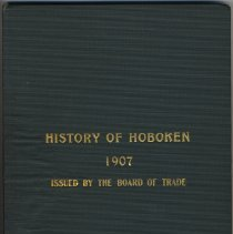 Image of History of Hoboken. 1907. Issued by the Hoboken Board of Trade. - Book